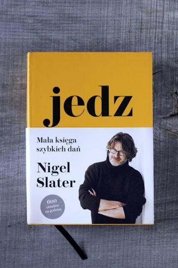 Jedz. Mała księga szybkich dań. Bestseller Nigela Slatera nareszcie w Polsce!