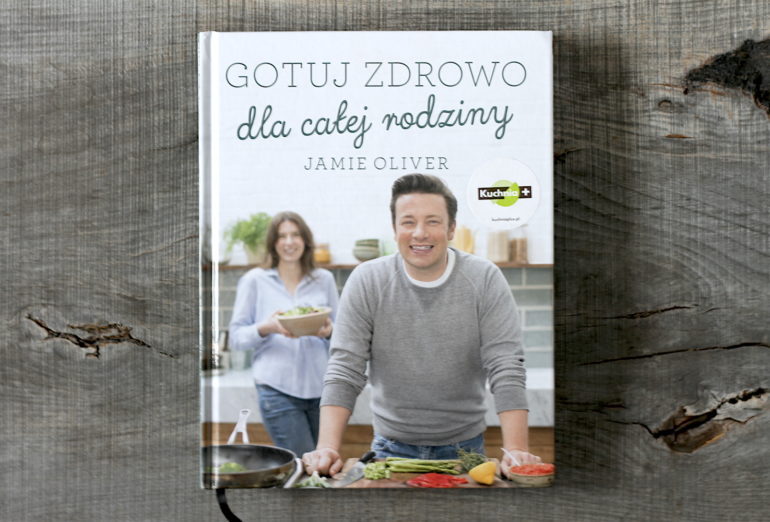 Gotuj zdrowo dla całej rodziny - Jamie Oliver